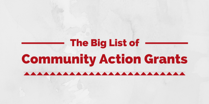 The Big List of Community Action Grants